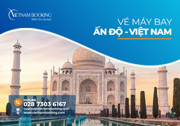 Vé máy bay từ Ấn Độ về Việt Nam, đã có lịch bay tháng 7