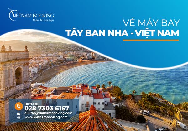 Vé máy bay từ Tây Ban Nha về Việt Nam, Update lịch bay hàng tháng